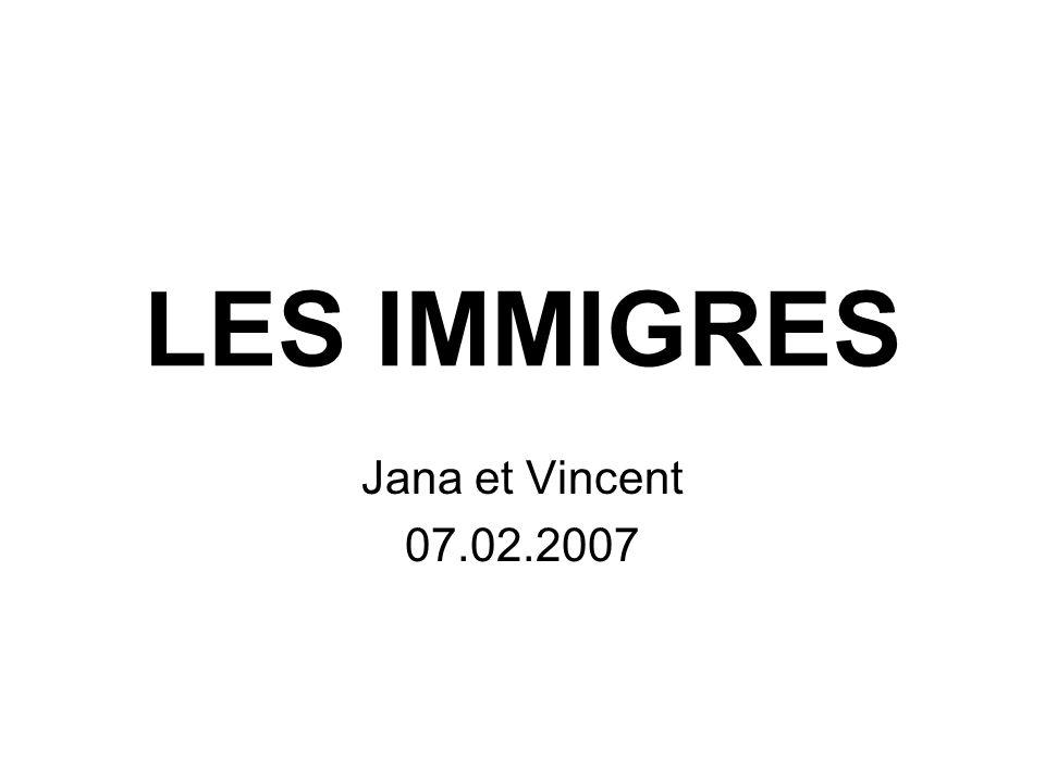 LES IMMIGRES Jana et Vincent 07.02.2007