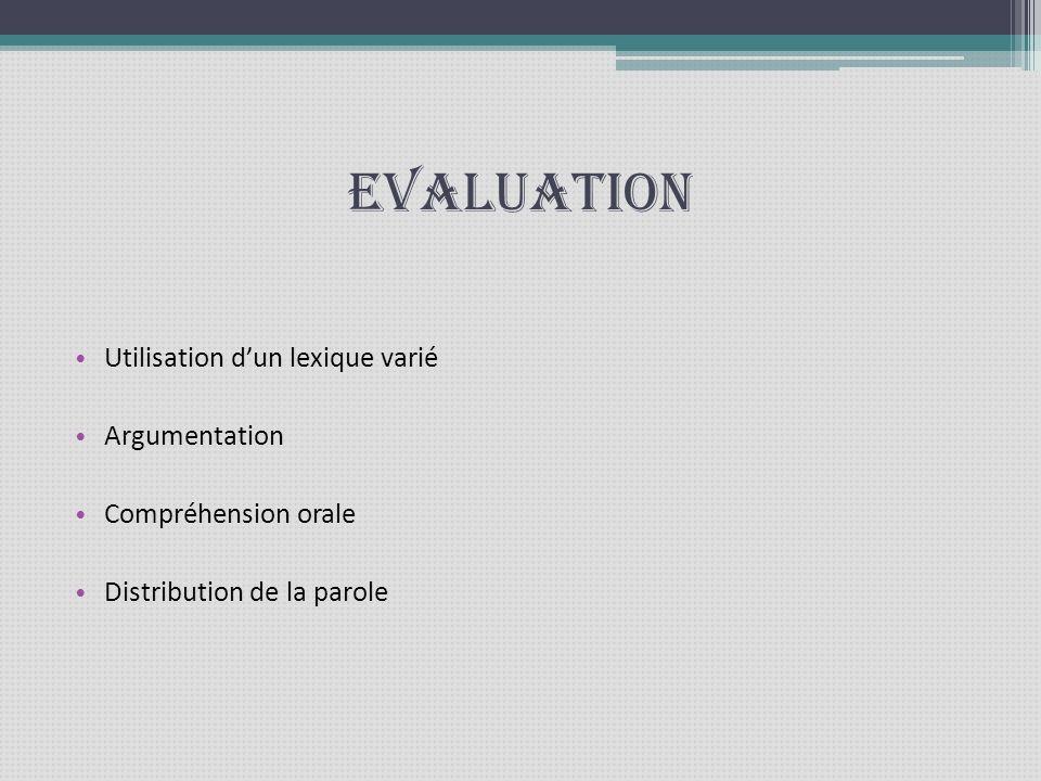 Evaluation Utilisation dun lexique varié Argumentation Compréhension orale Distribution de la parole