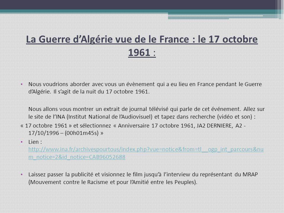 La Guerre dAlgérie vue de le France : le 17 octobre 1961 : Nous voudrions aborder avec vous un évènement qui a eu lieu en France pendant le Guerre dAl