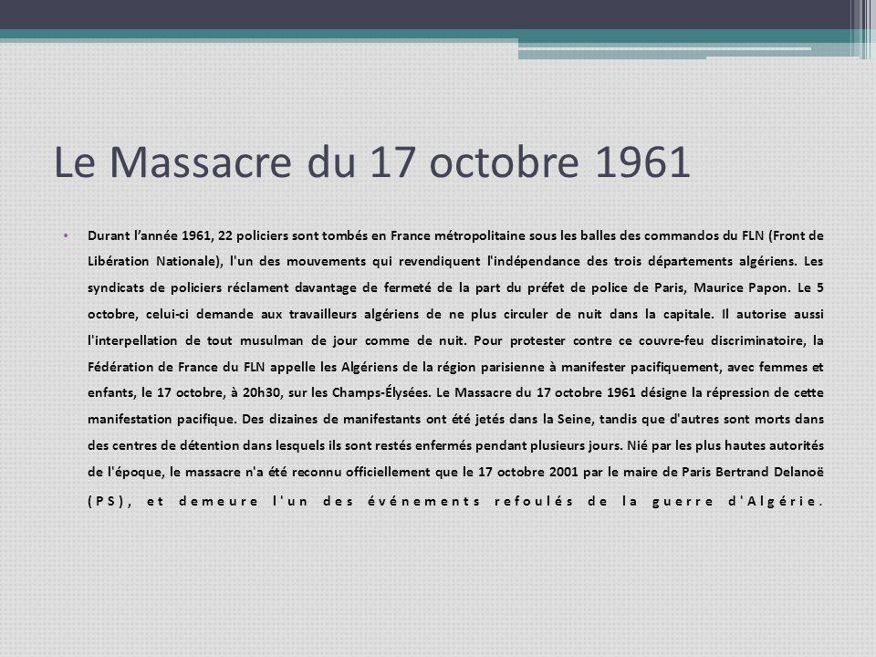 Le Massacre du 17 octobre 1961 Durant lannée 1961, 22 policiers sont tombés en France métropolitaine sous les balles des commandos du FLN (Front de Li