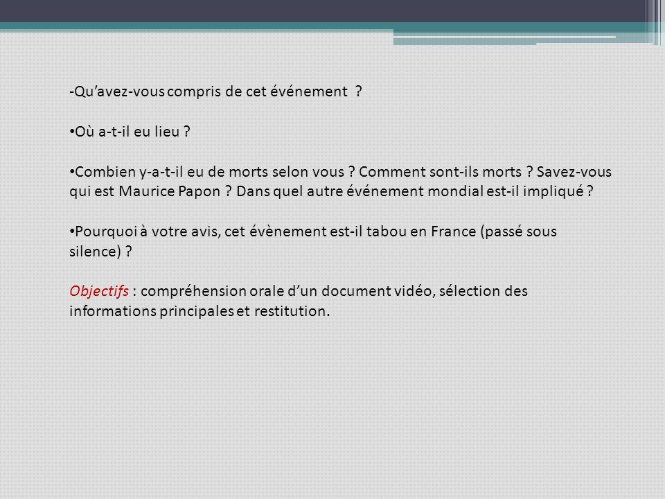 Activité de rechange Dans le cas où le document vidéo nest pas accessible, une autre activité peut être proposée: Un étudiant possède le petit texte explicatif suivant: « La nuit du 17 octobre 1961, une manifestation pacifique dAlgériens à Paris a été violemment réprimée.