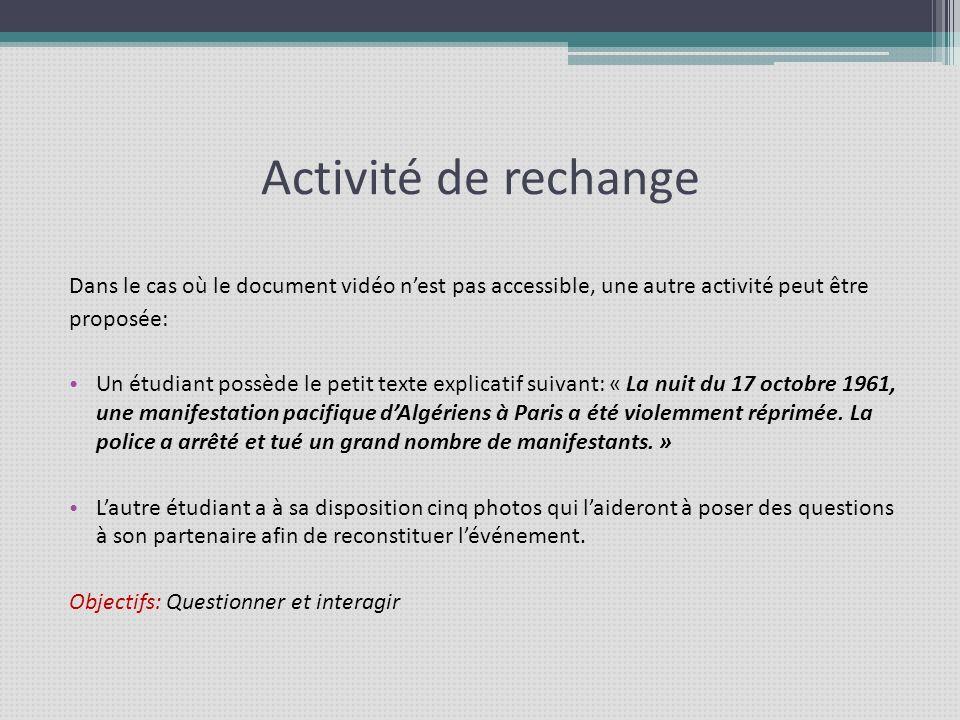 Activité de rechange Dans le cas où le document vidéo nest pas accessible, une autre activité peut être proposée: Un étudiant possède le petit texte e