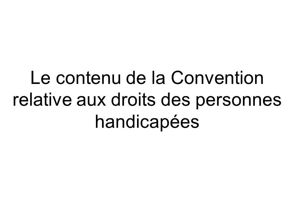 Développement de lenfant handicapé La Convention rappelle aux Etats les obligations quils ont contractés en vertu de la convention des droits de lenfant.