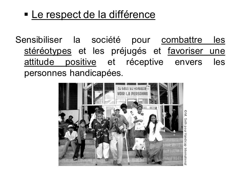 Sensibiliser la société pour combattre les stéréotypes et les préjugés et favoriser une attitude positive et réceptive envers les personnes handicapée