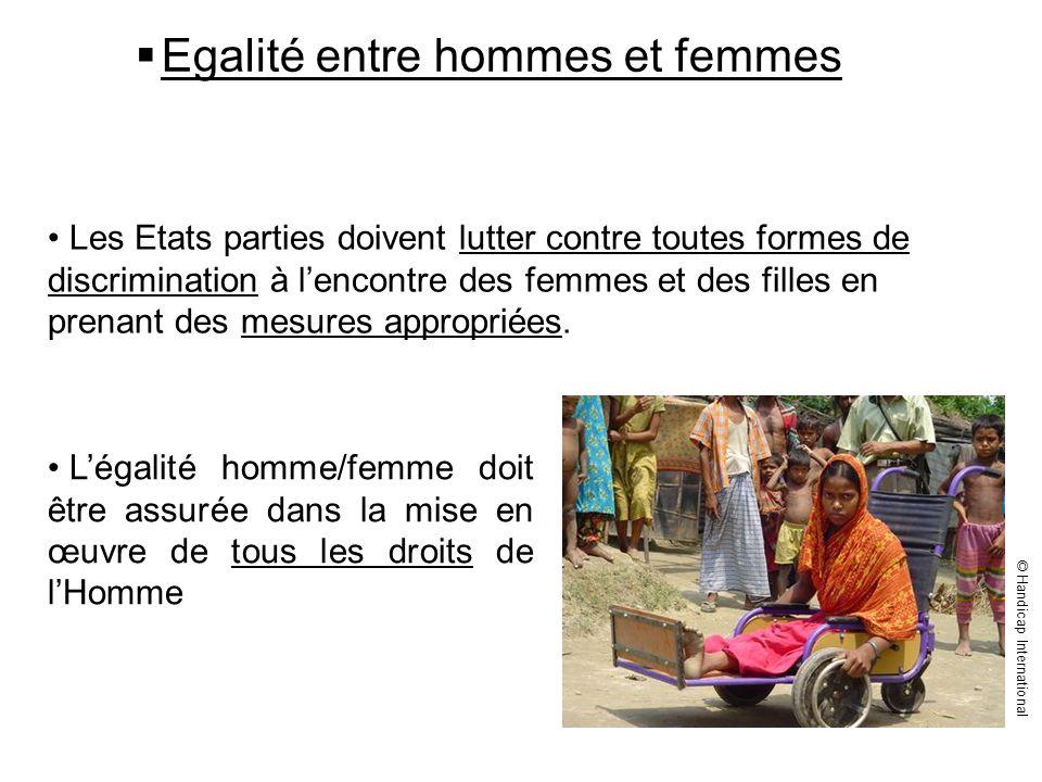 Egalité entre hommes et femmes Légalité homme/femme doit être assurée dans la mise en œuvre de tous les droits de lHomme Les Etats parties doivent lut