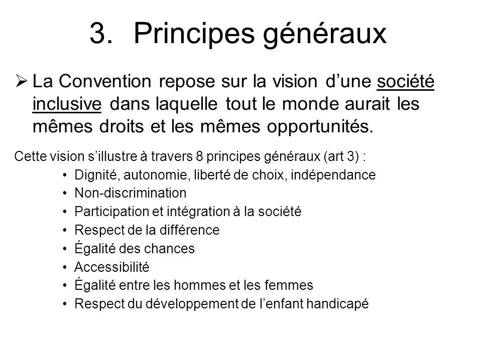 La Convention repose sur la vision dune société inclusive dans laquelle tout le monde aurait les mêmes droits et les mêmes opportunités. Cette vision