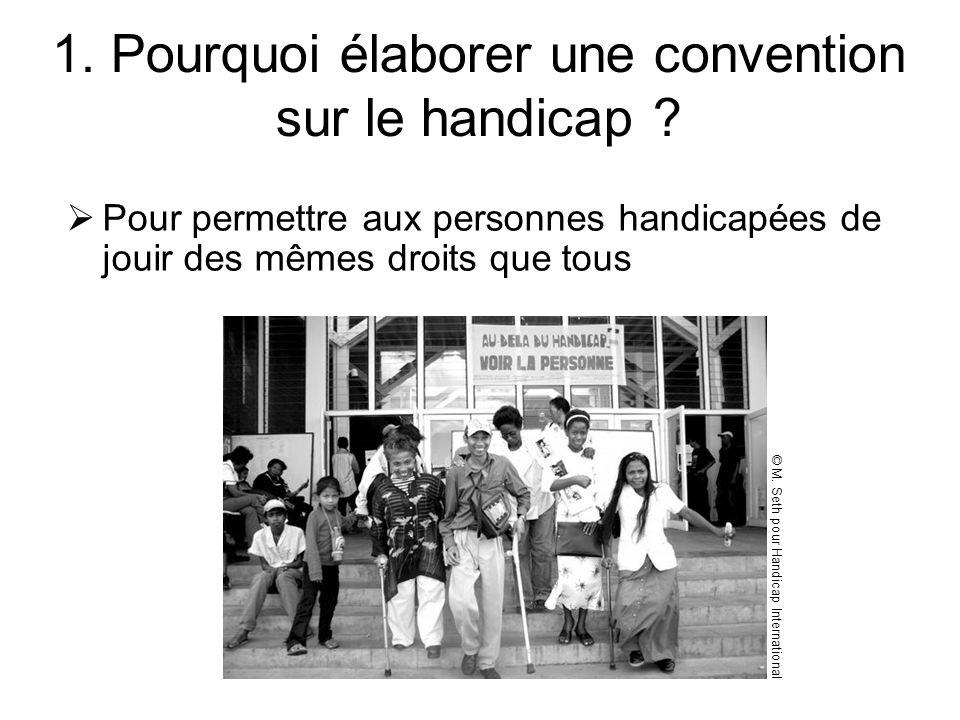 1987 : 1ère proposition de convention 99/2000 : réunions dexperts : on reconnaît clairement limportance délaborer un texte contraignant sur le handicap.
