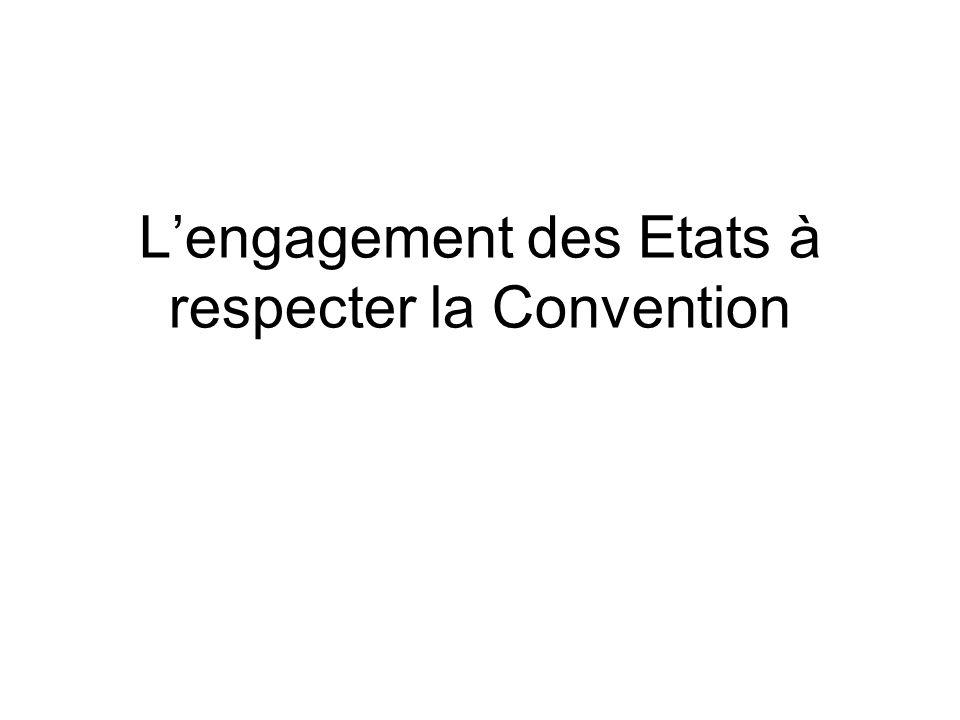 Lengagement des Etats à respecter la Convention