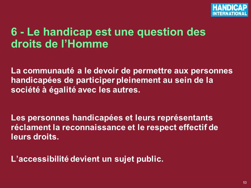12 Une responsabilité collective linclusion dans la société via des services « ordinaires » (pour tous) Exemples : services pour tous avec une attenti