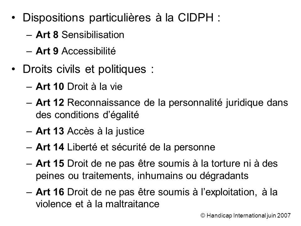 © Handicap International juin 2007 Égalité des chances Parvenir à ce que les personnes handicapées accèdent, à égalité avec les autres personnes, aux services, informations et activités,… © J-P.