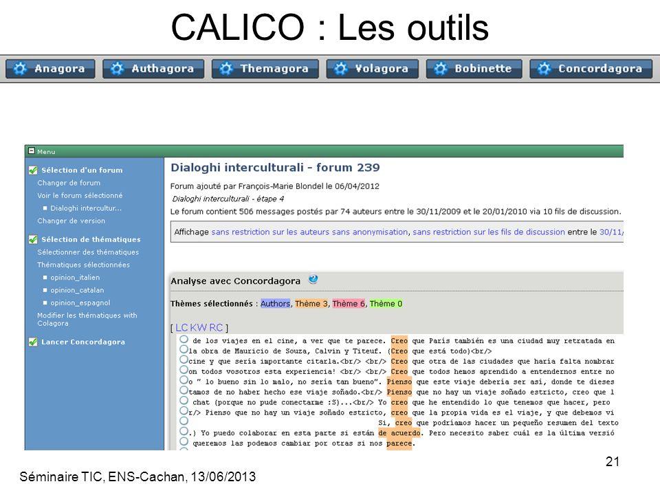 Séminaire TIC, ENS-Cachan, 13/06/2013 21 CALICO : Les outils