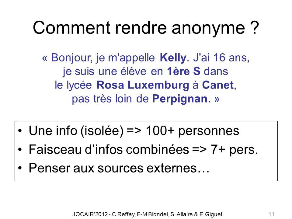 JOCAIR 2012 - C Reffay, F-M Blondel, S. Allaire & E Giguet11 Comment rendre anonyme .