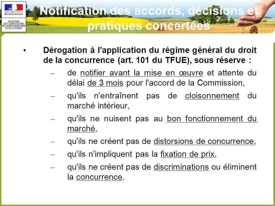 Notification des accords, décisions et pratiques concertées Dérogation à l application du régime général du droit de la concurrence (art.