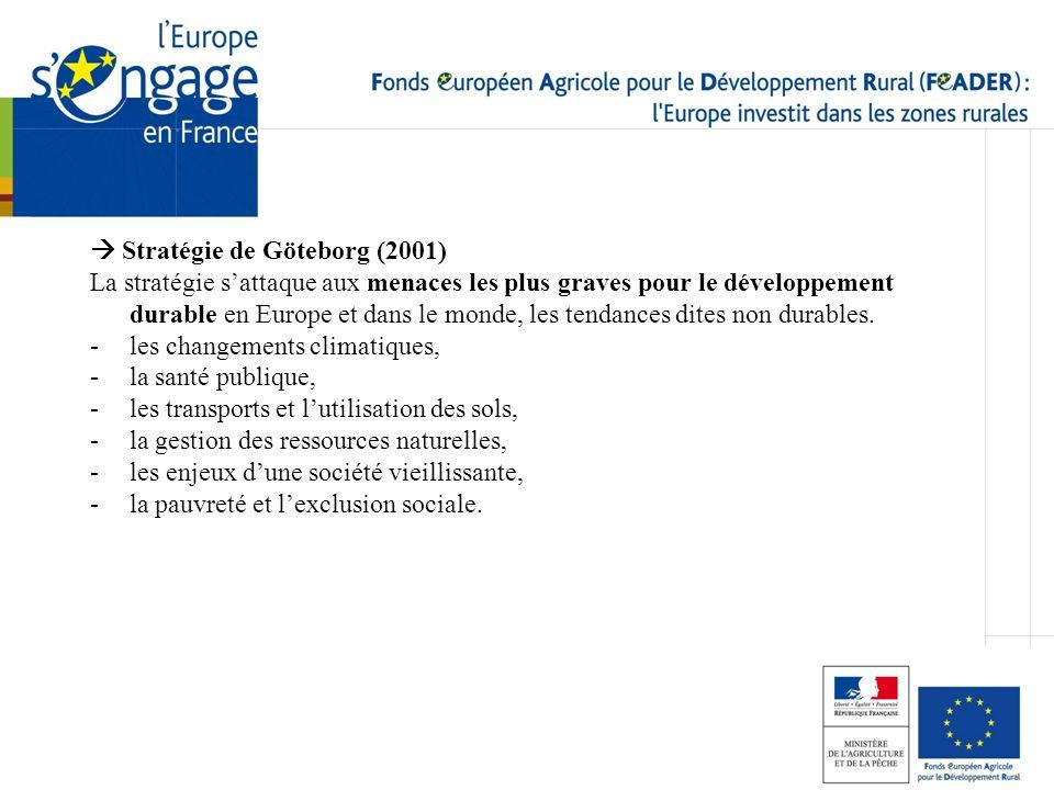 Stratégie de Göteborg (2001) La stratégie sattaque aux menaces les plus graves pour le développement durable en Europe et dans le monde, les tendances