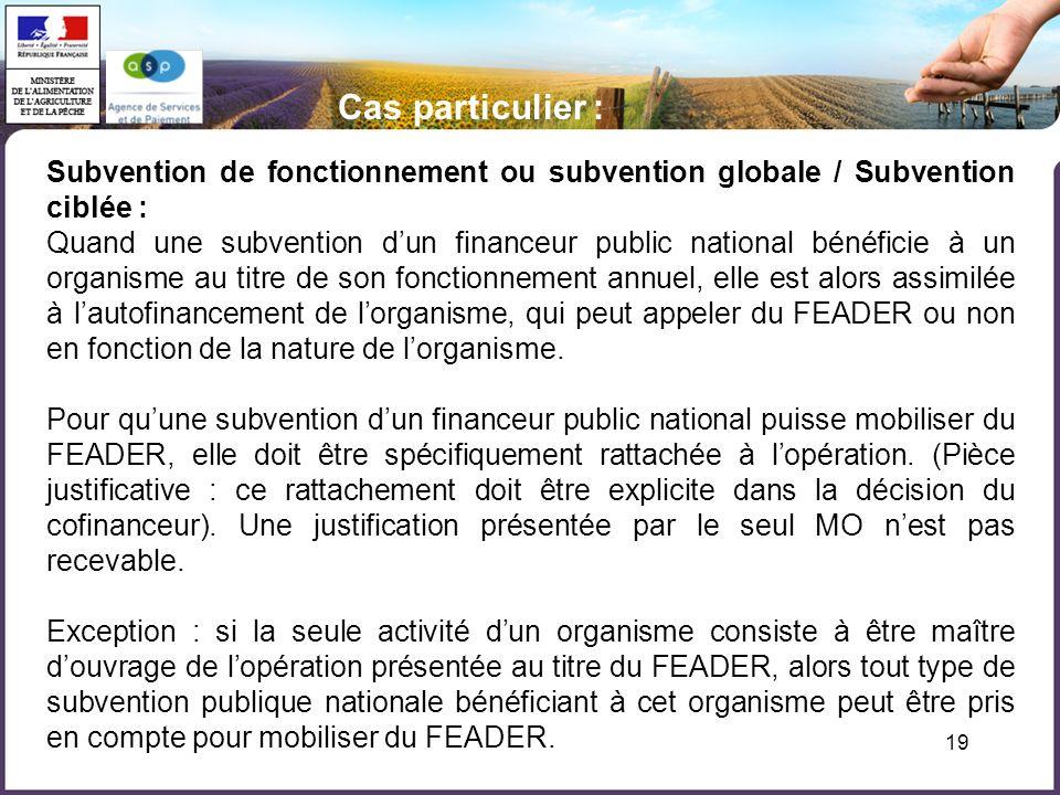 19 Subvention de fonctionnement ou subvention globale / Subvention ciblée : Quand une subvention dun financeur public national bénéficie à un organism