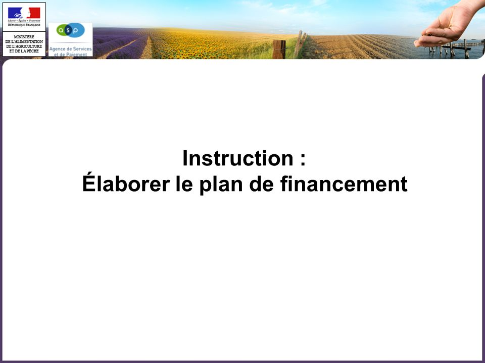 Instruction : Élaborer le plan de financement