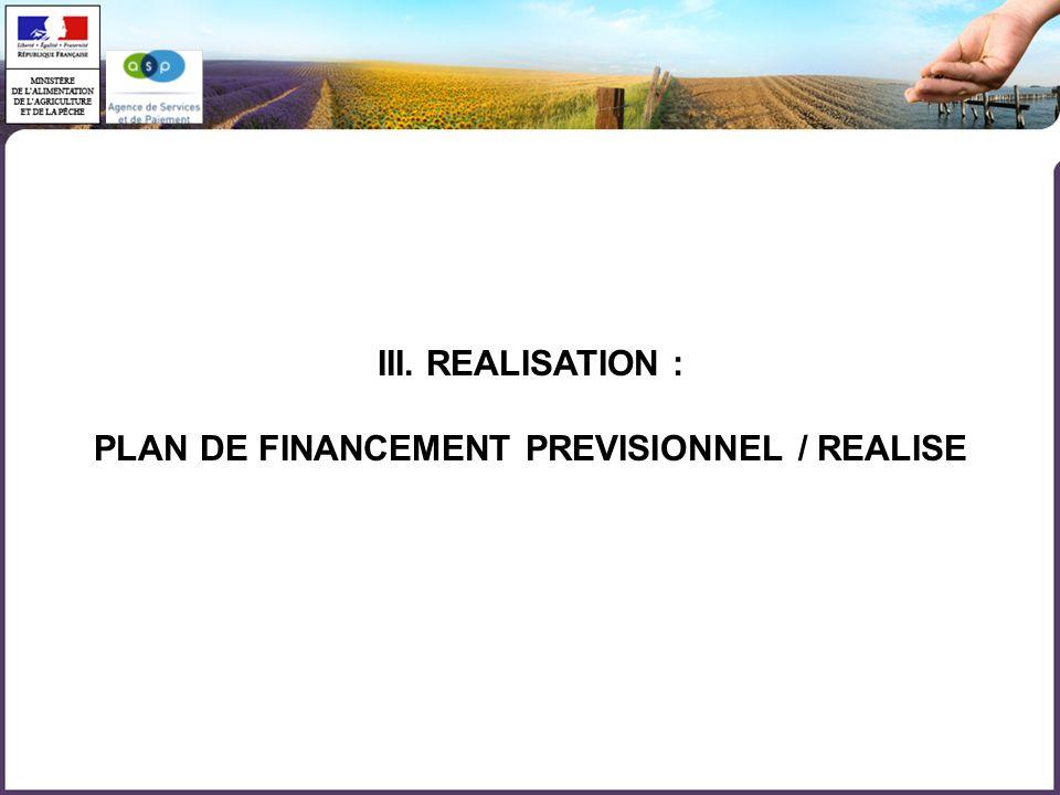 III. REALISATION : PLAN DE FINANCEMENT PREVISIONNEL / REALISE