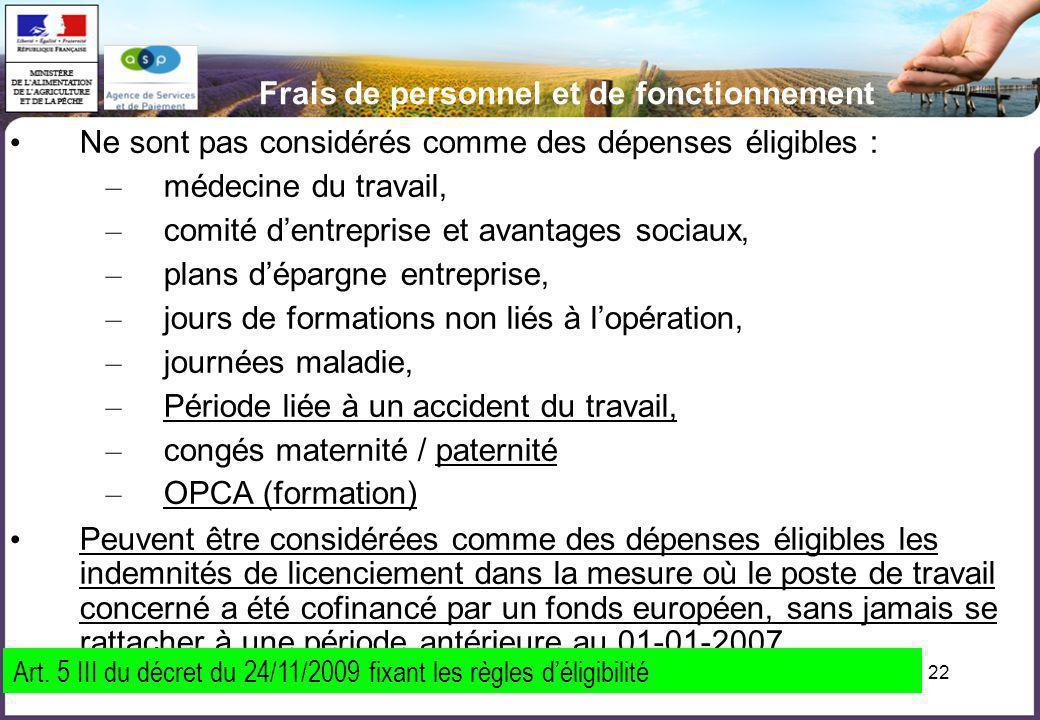 22 Frais de personnel et de fonctionnement Ne sont pas considérés comme des dépenses éligibles : – médecine du travail, – comité dentreprise et avanta
