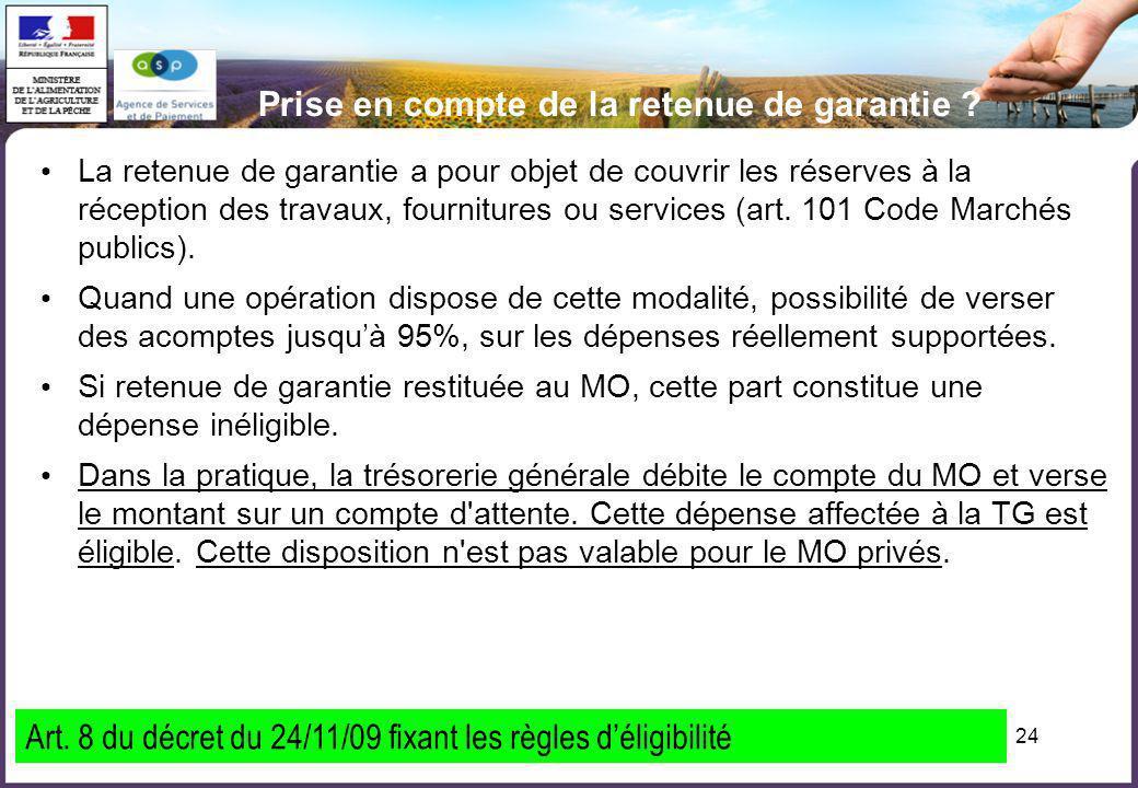 24 Prise en compte de la retenue de garantie ? La retenue de garantie a pour objet de couvrir les réserves à la réception des travaux, fournitures ou