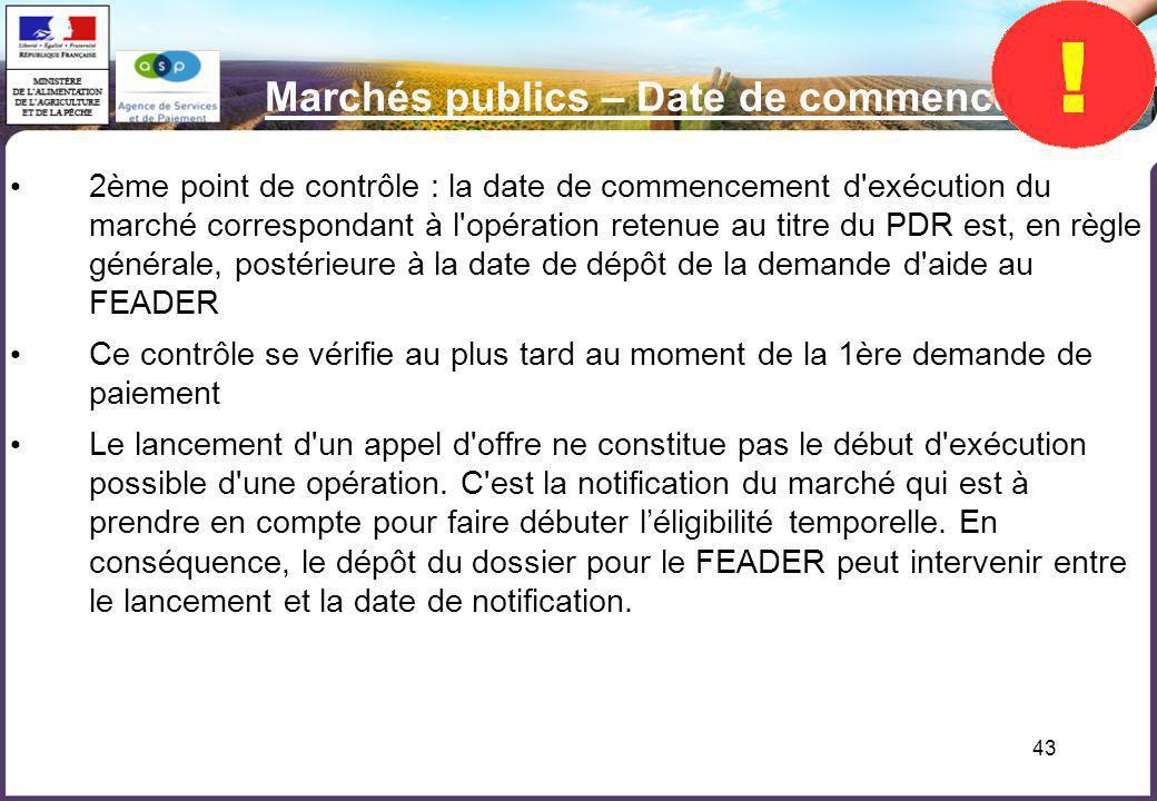 43 Marchés publics – Date de commencement 2ème point de contrôle : la date de commencement d'exécution du marché correspondant à l'opération retenue a