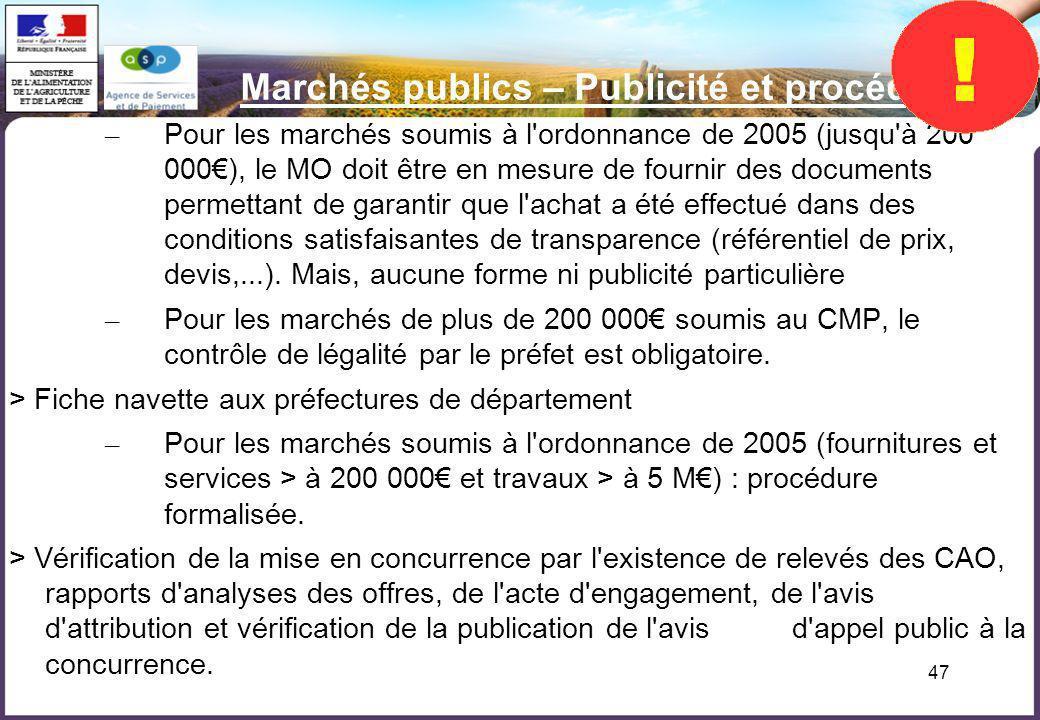 47 Marchés publics – Publicité et procédure – Pour les marchés soumis à l'ordonnance de 2005 (jusqu'à 200 000), le MO doit être en mesure de fournir d