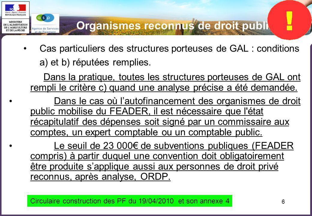 6 Cas particuliers des structures porteuses de GAL : conditions a) et b) réputées remplies. Dans la pratique, toutes les structures porteuses de GAL o