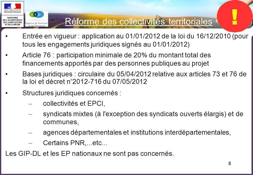 8 Réforme des collectivités territoriales Entrée en vigueur : application au 01/01/2012 de la loi du 16/12/2010 (pour tous les engagements juridiques
