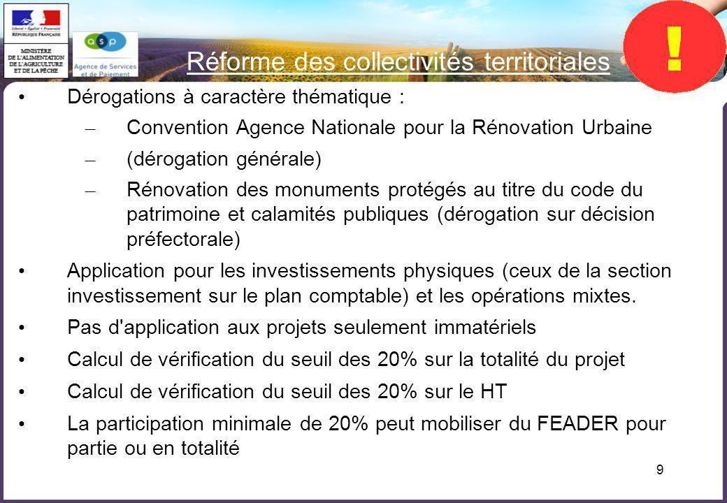 9 Réforme des collectivités territoriales Dérogations à caractère thématique : – Convention Agence Nationale pour la Rénovation Urbaine – (dérogation