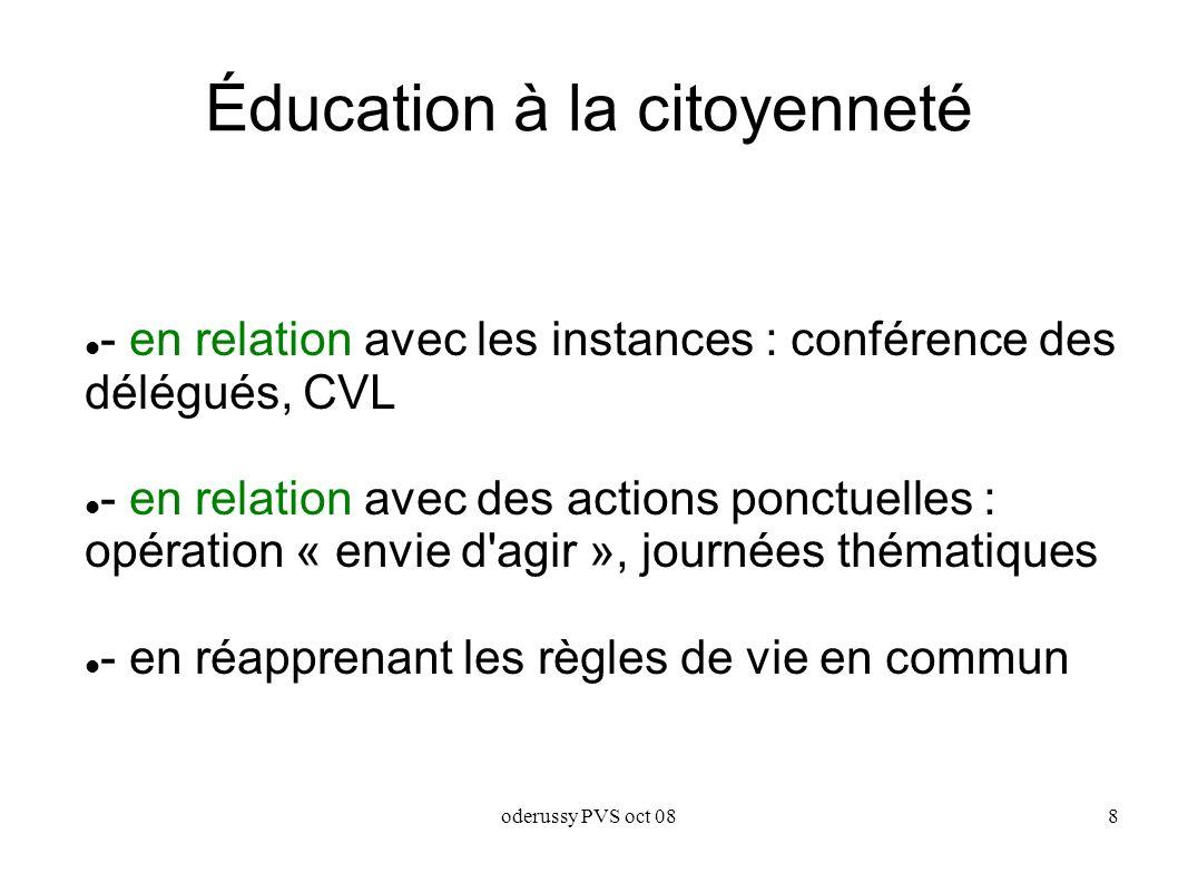 oderussy PVS oct 088 Éducation à la citoyenneté - en relation avec les instances : conférence des délégués, CVL - en relation avec des actions ponctuelles : opération « envie d agir », journées thématiques - en réapprenant les règles de vie en commun