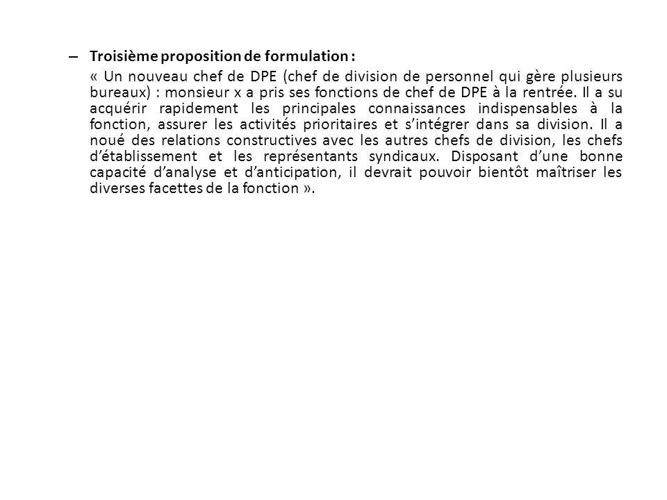 – Troisième proposition de formulation : « Un nouveau chef de DPE (chef de division de personnel qui gère plusieurs bureaux) : monsieur x a pris ses f