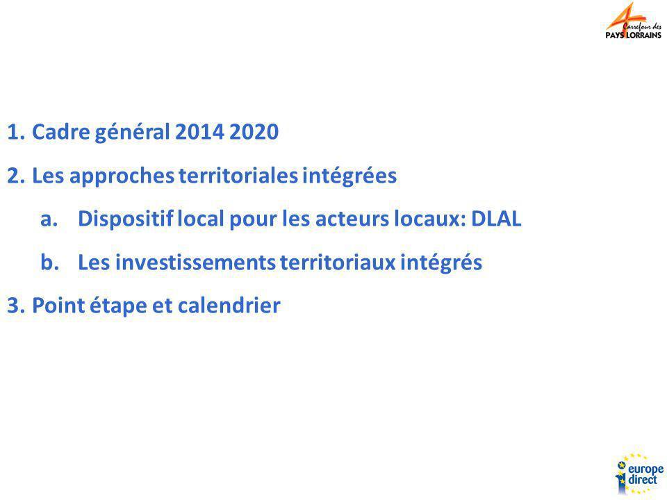 1.Cadre général 2014 2020 2.Les approches territoriales intégrées a.Dispositif local pour les acteurs locaux: DLAL b.Les investissements territoriaux