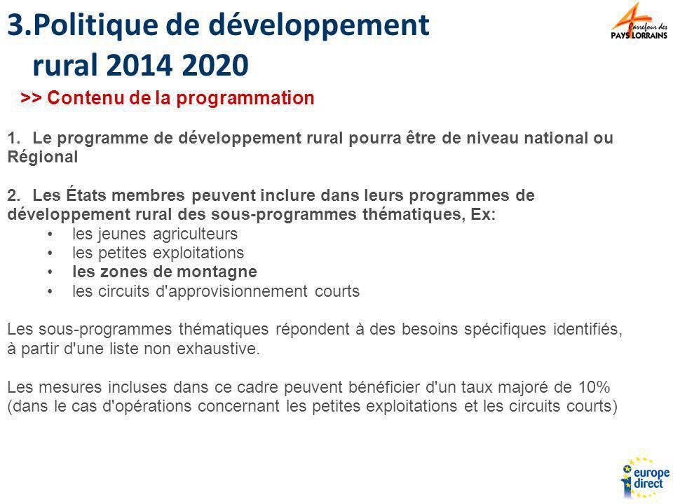 1.Le programme de développement rural pourra être de niveau national ou Régional 2.Les États membres peuvent inclure dans leurs programmes de développ