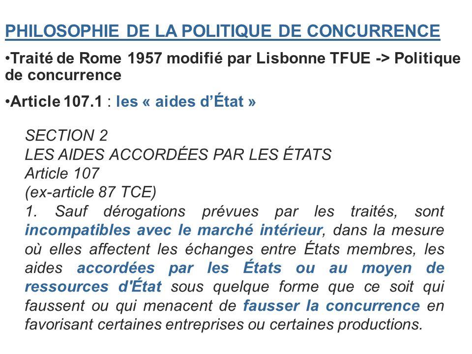 SECTION 2 LES AIDES ACCORDÉES PAR LES ÉTATS Article 107 (ex-article 87 TCE) 1. Sauf dérogations prévues par les traités, sont incompatibles avec le ma