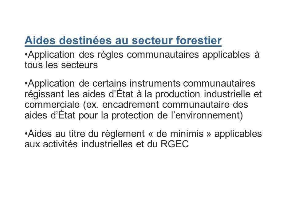 Aides destinées au secteur forestier Application des règles communautaires applicables à tous les secteurs Application de certains instruments communa