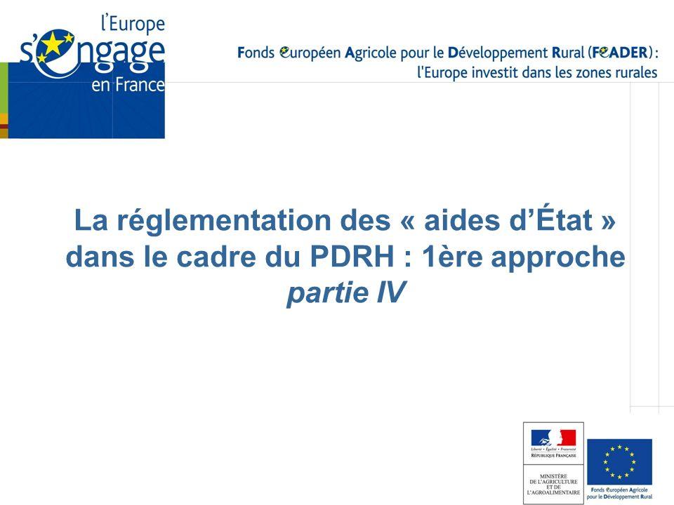 La réglementation des « aides dÉtat » dans le cadre du PDRH : 1ère approche partie IV