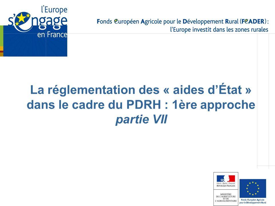 La réglementation des « aides dÉtat » dans le cadre du PDRH : 1ère approche partie VII
