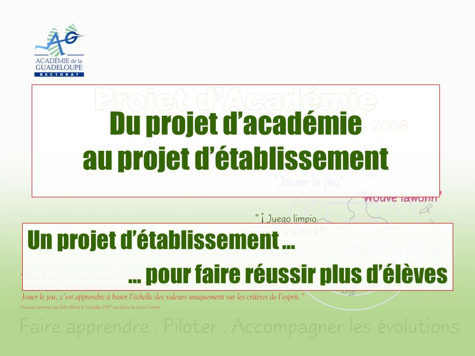 Du projet dacadémie au projet détablissement Un projet détablissement … … pour faire réussir plus délèves