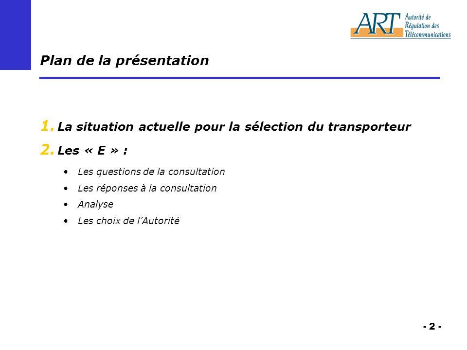 - 2 - Plan de la présentation 1. La situation actuelle pour la sélection du transporteur 2.