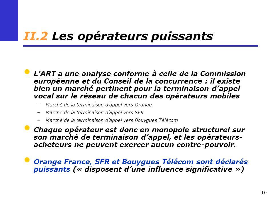 10 II.2 Les opérateurs puissants LART a une analyse conforme à celle de la Commission européenne et du Conseil de la concurrence : il existe bien un m