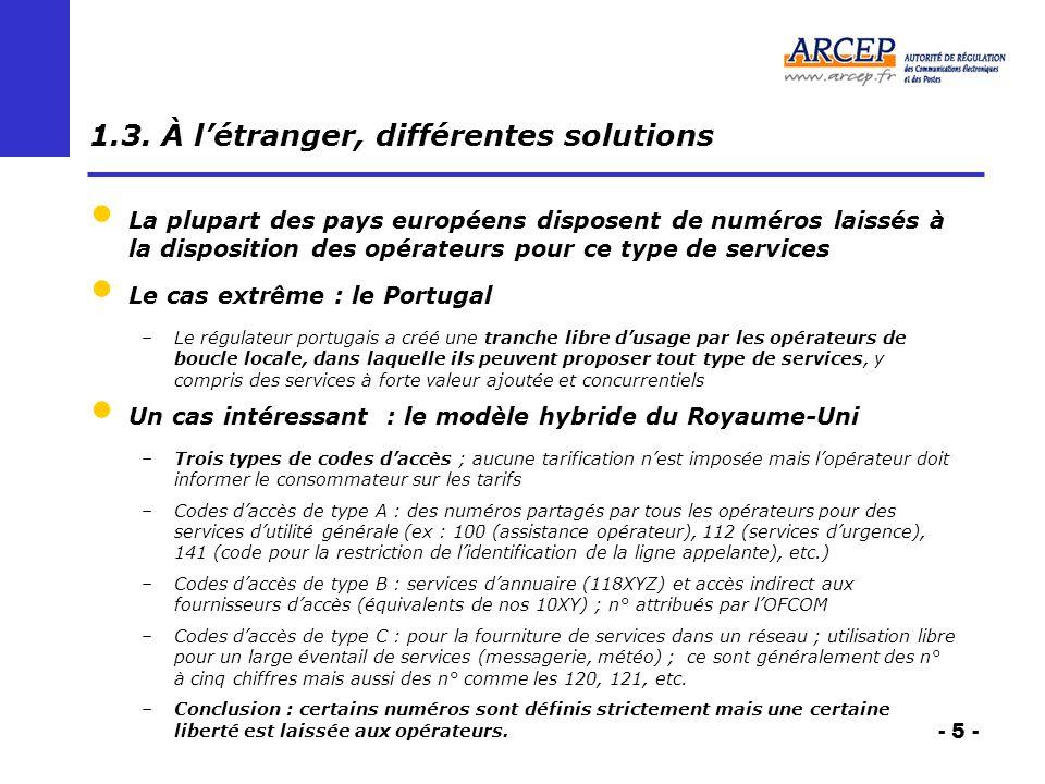 - 5 - 1.3. À létranger, différentes solutions La plupart des pays européens disposent de numéros laissés à la disposition des opérateurs pour ce type
