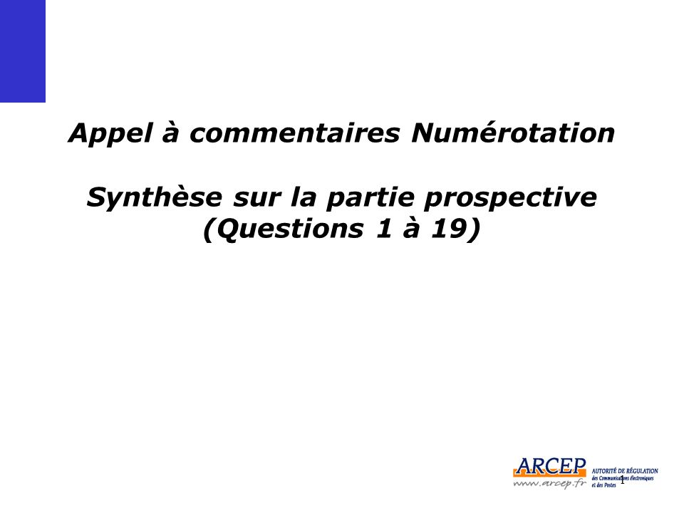 1 Appel à commentaires Numérotation Synthèse sur la partie prospective (Questions 1 à 19)