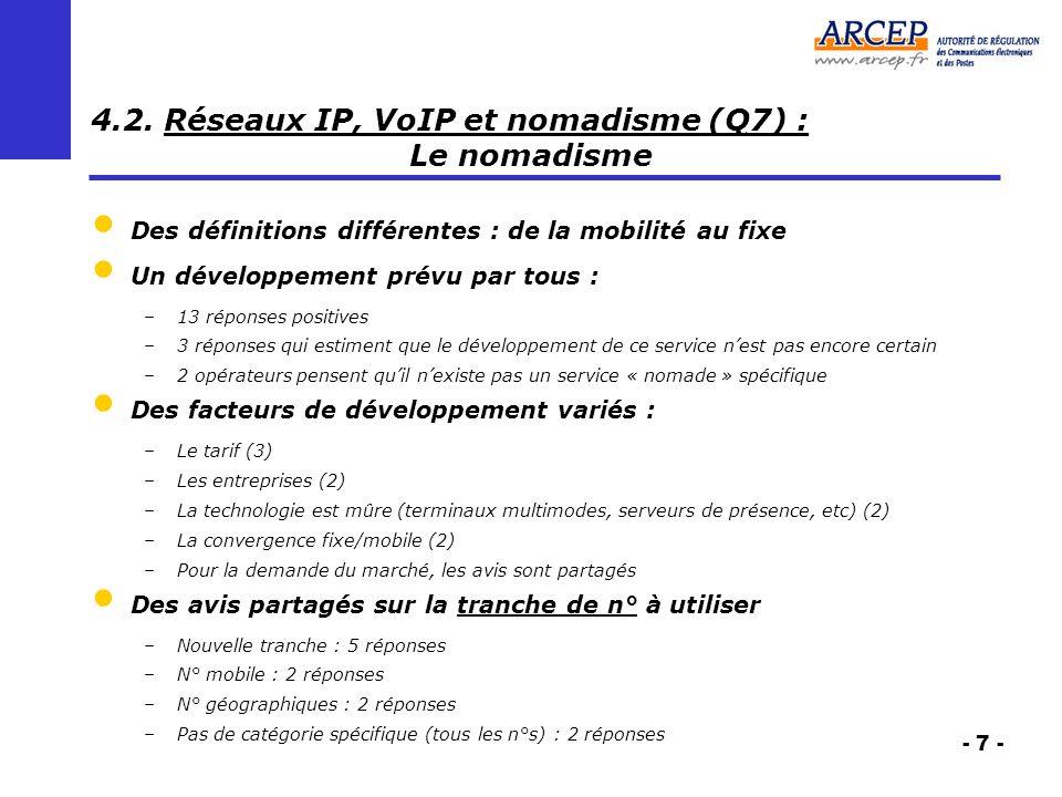 - 7 - 4.2. Réseaux IP, VoIP et nomadisme (Q7) : Le nomadisme Des définitions différentes : de la mobilité au fixe Un développement prévu par tous : –1