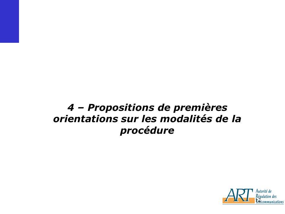 12 4 – Propositions de premières orientations sur les modalités de la procédure