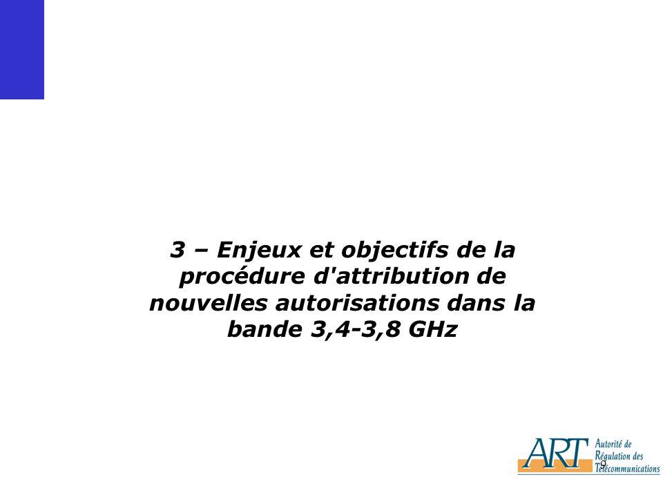 9 3 – Enjeux et objectifs de la procédure d attribution de nouvelles autorisations dans la bande 3,4-3,8 GHz