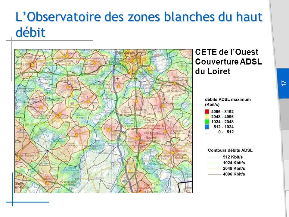 17 LObservatoire des zones blanches du haut débit CETE de lOuest Couverture ADSL du Loiret