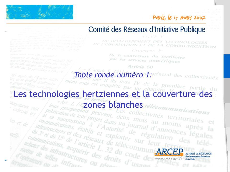 Table ronde numéro 1: Les technologies hertziennes et la couverture des zones blanches