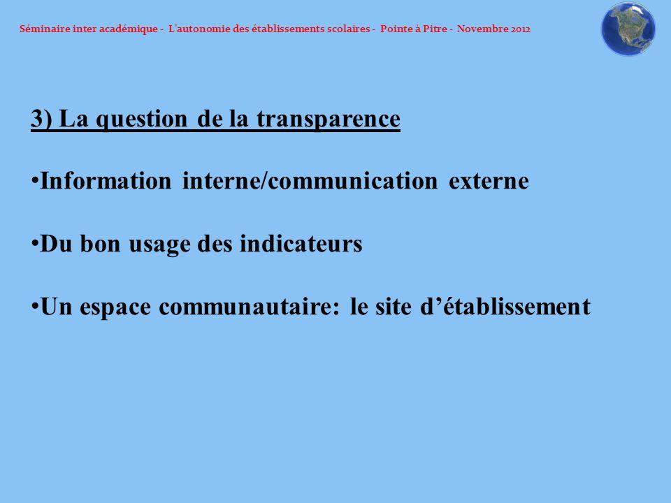 Séminaire inter académique - Lautonomie des établissements scolaires - Pointe à Pitre - Novembre 2012 3) La question de la transparence Information in
