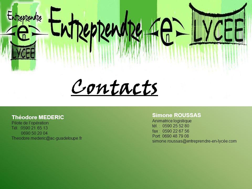 Contacts Simone ROUSSAS Animatrice logistique tél. : 0590 25 52 80 fax : 0590 22 67 56 Port: 0690 48 79 08 simone.roussas@entreprendre-en-lycée.com Th
