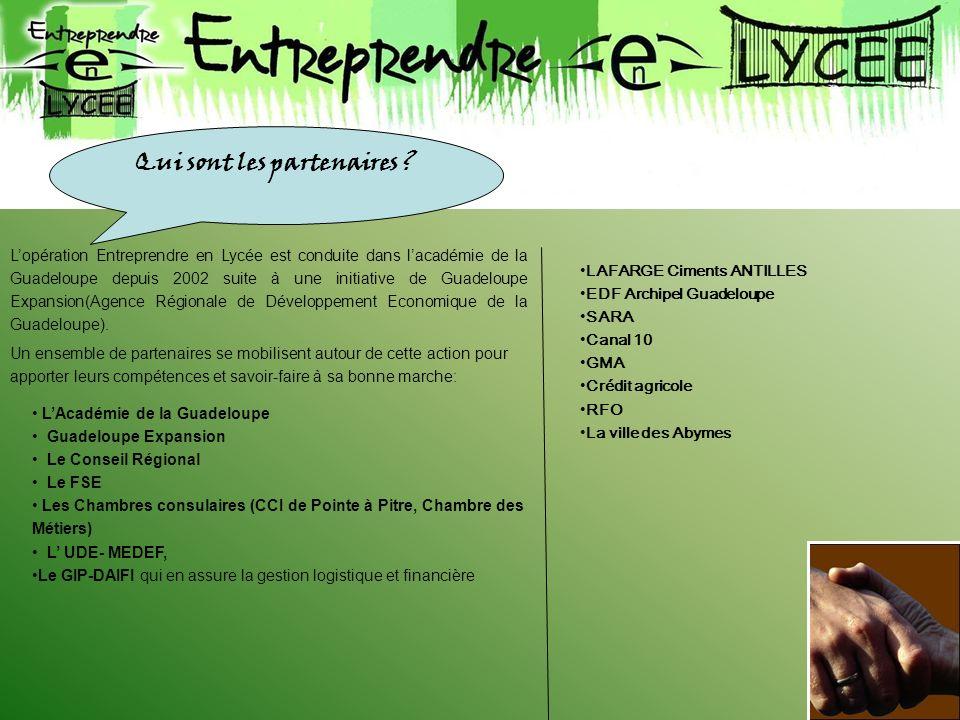 Lopération Entreprendre en Lycée est conduite dans lacadémie de la Guadeloupe depuis 2002 suite à une initiative de Guadeloupe Expansion(Agence Région