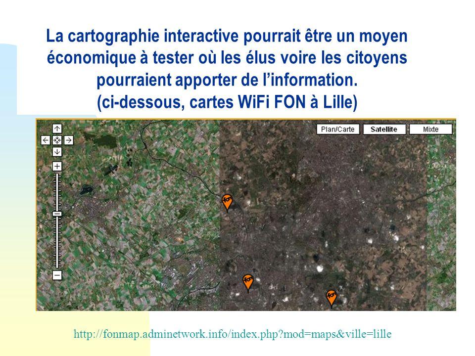 La cartographie interactive pourrait être un moyen économique à tester où les élus voire les citoyens pourraient apporter de linformation. (ci-dessous